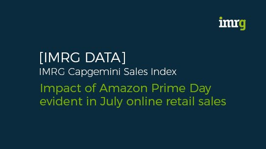 IMRG Capgemini e-Retail Sales Index: Impact of Amazon Prime Day evident in July online retail sales