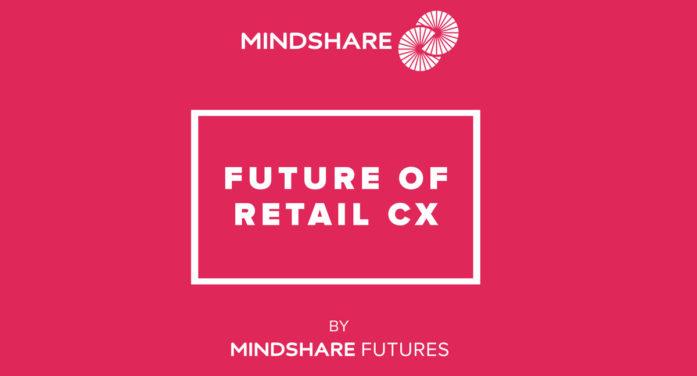 Mindshare UK reveals key trends for retail brands