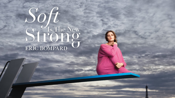 """Soft is the New Strong"" in Eric Bompard's new brand positioning by BETC Luxe"