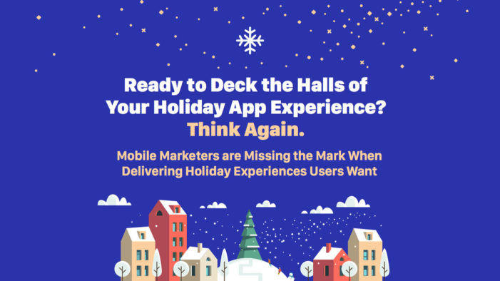 Survey Shows Consumers Value Mobile Holiday Campaigns, Yet Digital Marketers Are Missing Key Opportunities