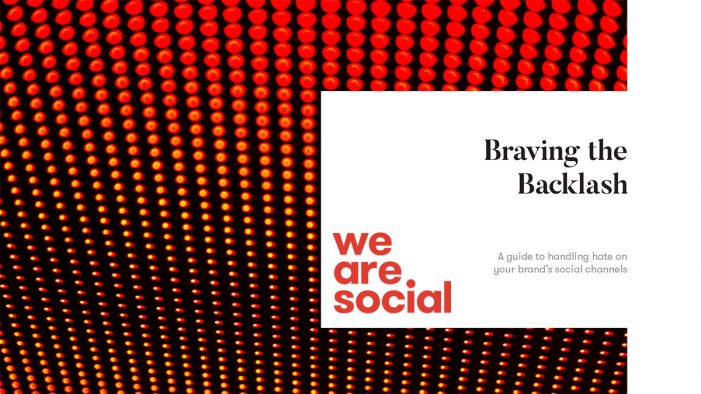 We Are Social launches 'Braving the Backlash' – a guide to help brands tackle hate speech online